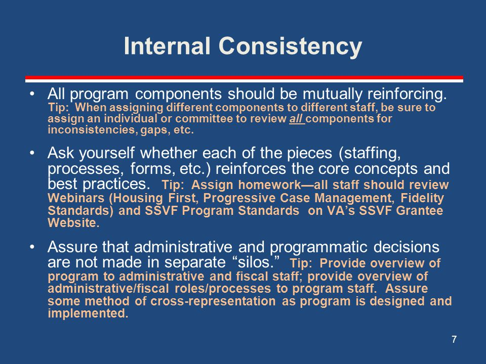 Internal Consistency All program components should be mutually reinforcing. Tip: When assigning different components to different staff, be sure to as