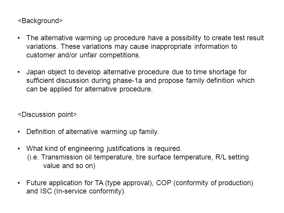 The alternative warming up procedure have a possibility to create test result variations.