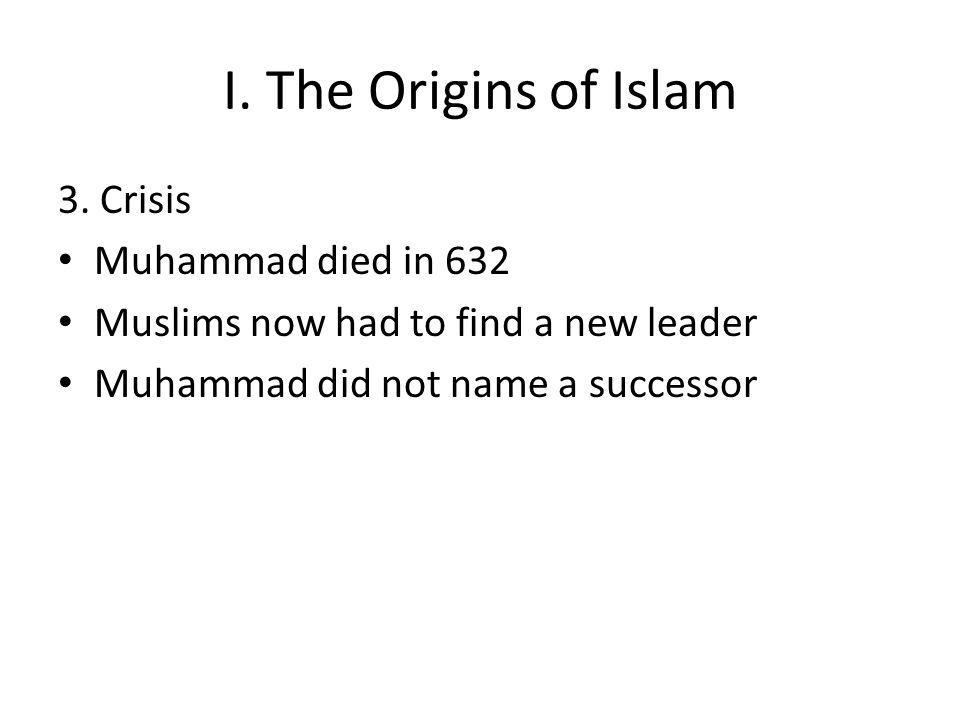 I. The Origins of Islam 3.