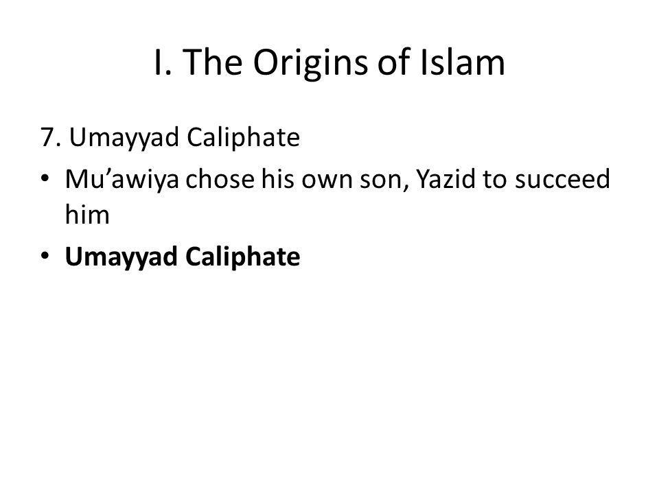 I. The Origins of Islam 7.