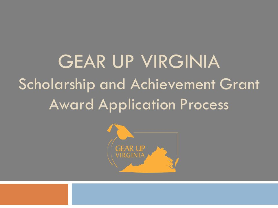 GEAR UP VIRGINIA Scholarship and Achievement Grant Award Application Process