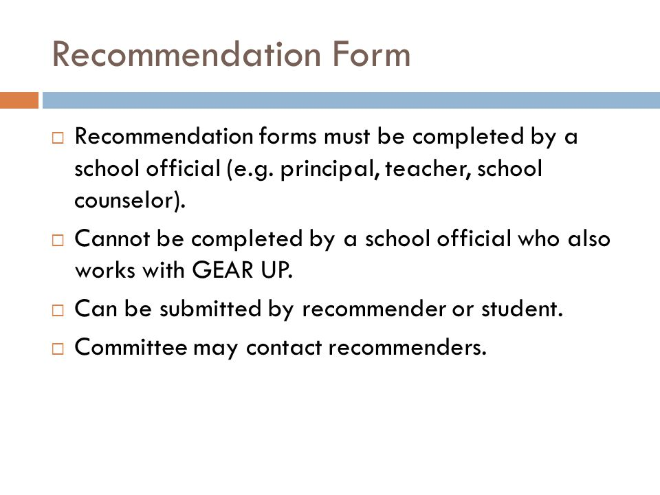 Recommendation Form  Recommendation forms must be completed by a school official (e.g.