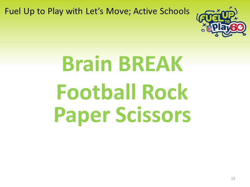Fuel Up to Play with Let's Move; Active Schools Brain BREAK Football Rock Paper Scissors 13