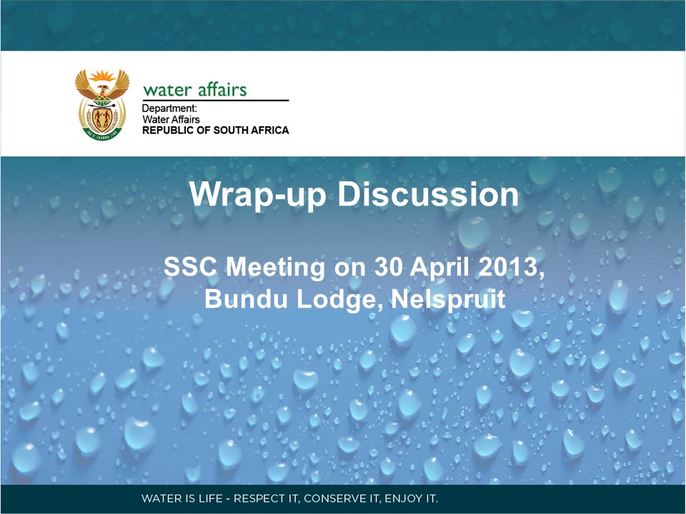 Wrap-up Discussion SSC Meeting on 30 April 2013, Bundu Lodge, Nelspruit