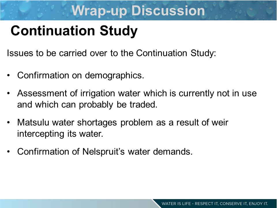 Issues to be carried over to the Continuation Study: Confirmation on demographics.