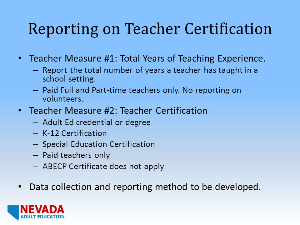 Reporting on Teacher Certification Teacher Measure #1: Total Years of Teaching Experience.