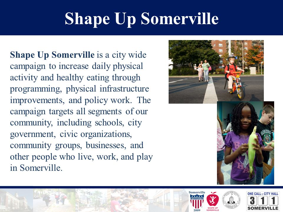 Shape Up Somerville: Funding Sources Federal Grants State Grants Private Grants City Funds