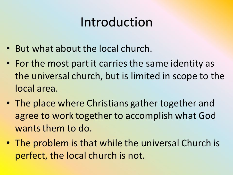 Introduction But what about the local church.