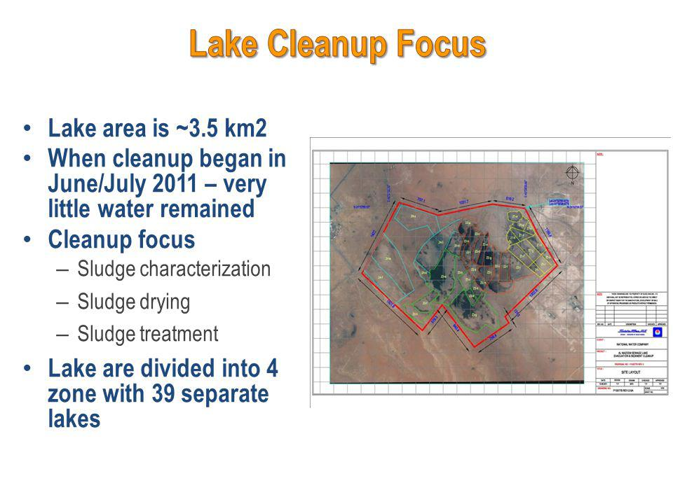 Lake area is ~3.5 km2 When cleanup began in June/July 2011 – very little water remained Cleanup focus – Sludge characterization – Sludge drying – Sludge treatment Lake are divided into 4 zone with 39 separate lakes