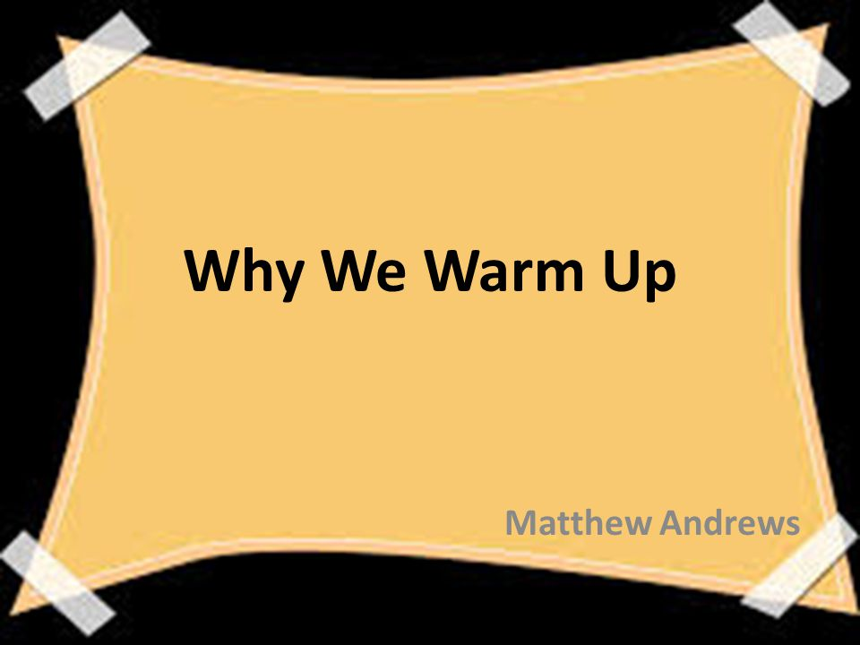 Goal: To stress the importance of a warm up and how to properly implement one in you physical education class to benefit both you and your students.