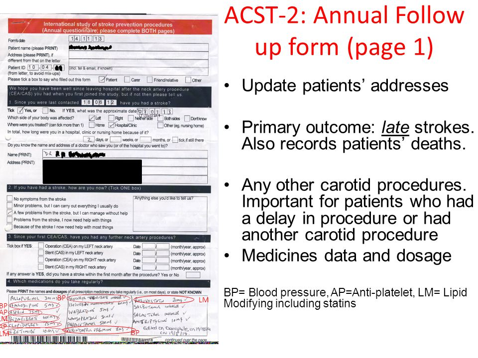 ACST-2: Annual Follow up form (page 1) Update patients' addresses Primary outcome: late strokes.