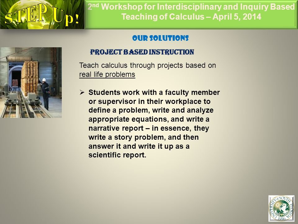 2 nd Workshop for Interdisciplinary and Inquiry Based Teaching of Calculus – April 5, 2014 15 Conclusion