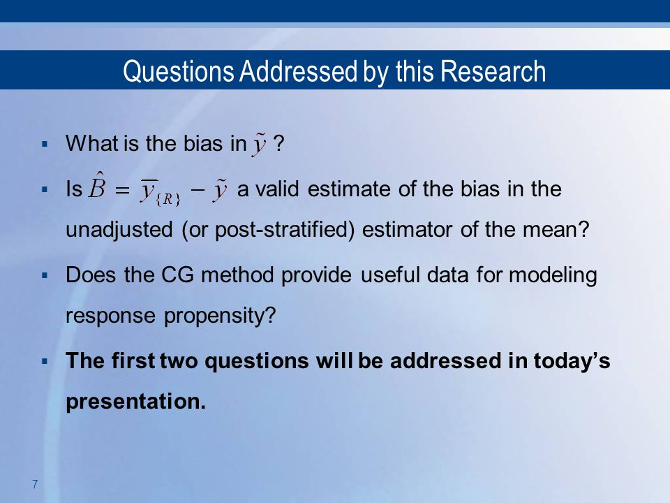 7 Questions Addressed by this Research  What is the bias in ?  Is a valid estimate of the bias in the unadjusted (or post-stratified) estimator of t