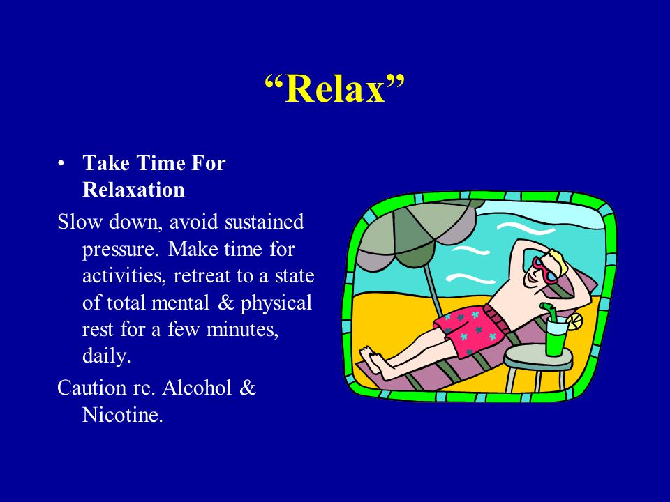 Avoid Depression Maintain Adequate Leisure to Recharge Your energy Indulge in pleasures.