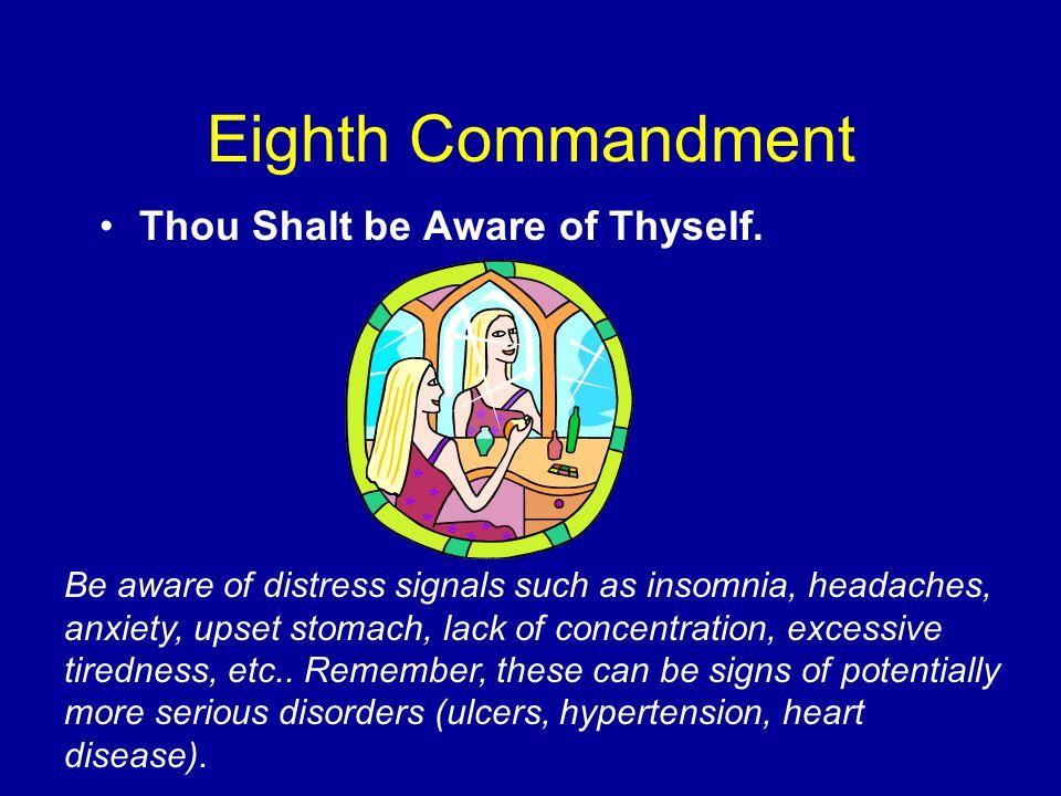 Seventh Commandment Thou Shalt Rest Thyself as Regularly as Possible.