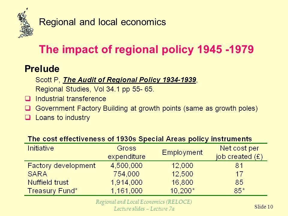 Regional and local economics Slide 10 Prelude Scott P, The Audit of Regional Policy 1934-1939, Regional Studies, Vol 34.1 pp 55- 65.  Industrial tran
