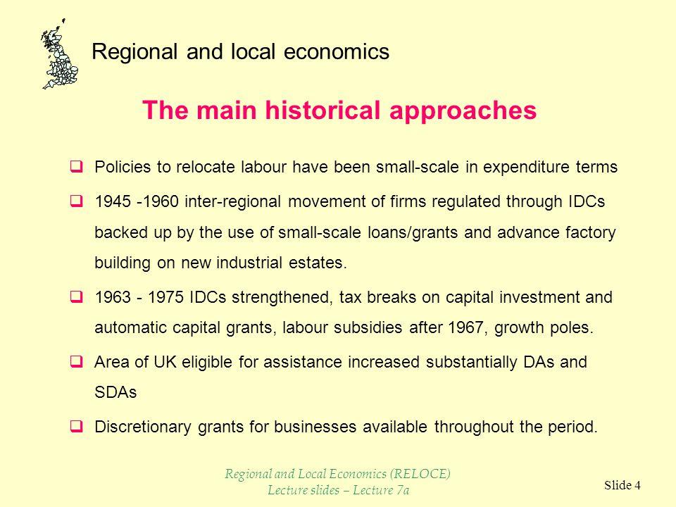 Regional and local economics Slide 5  2 forms - land use planning regulations, industrial development certificates.