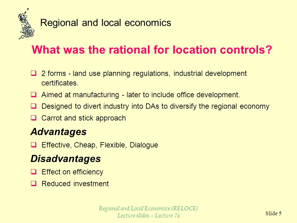 Regional and local economics Slide 5  2 forms - land use planning regulations, industrial development certificates.