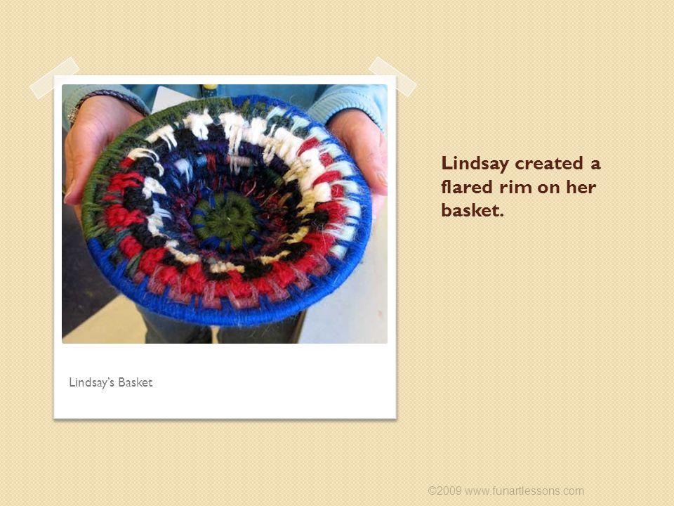 Lindsay created a flared rim on her basket. ©2009 www.funartlessons.com Lindsay's Basket