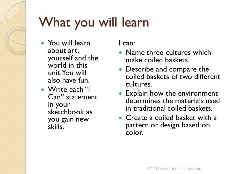 What you will learn You will learn about art, yourself and the world in this unit.