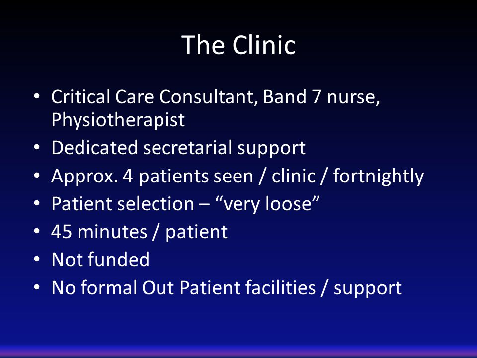The Clinic Critical Care Consultant, Band 7 nurse, Physiotherapist Dedicated secretarial support Approx.