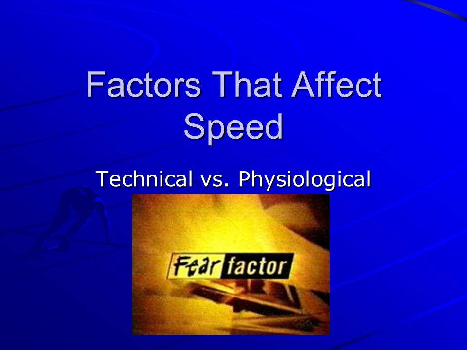 Factors That Affect Speed Technical vs. Physiological