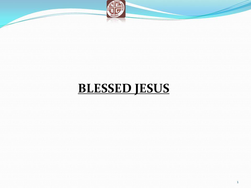 BLESSED JESUS 1