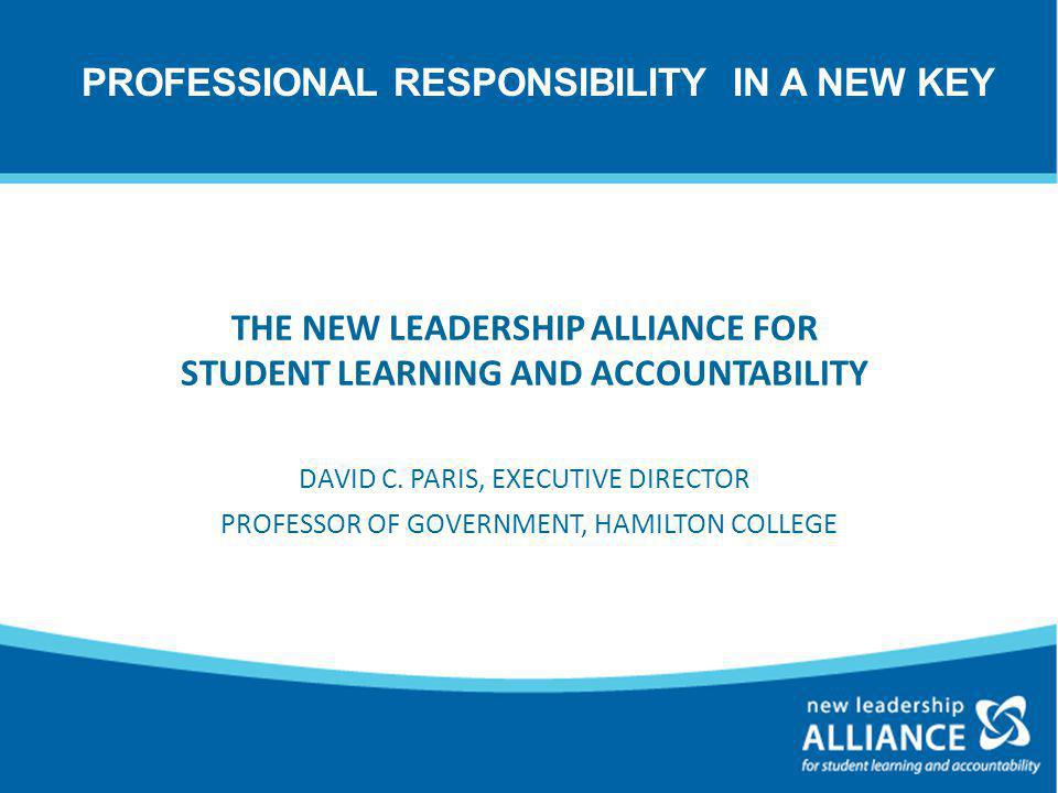 OVERVIEW This session introduces the New Leadership Alliance for Student Learning and Accountability and several of its initiatives, including the Presidents' Alliance and Excellent Practice in Student Learning Assessment.