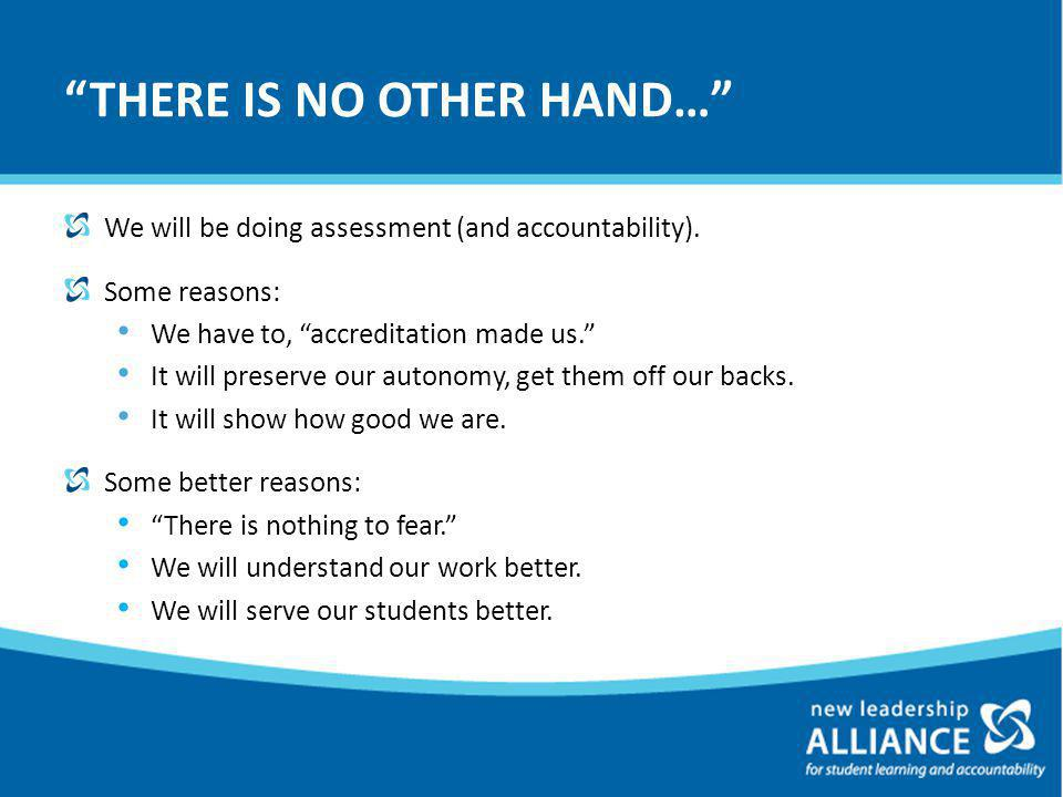 THERE IS NO OTHER HAND… We will be doing assessment (and accountability).