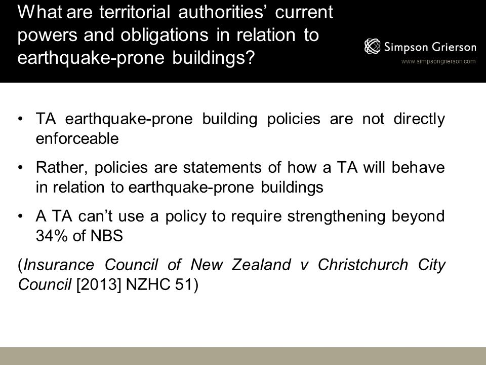 www.simpsongrierson.com What are territorial authorities' current powers and obligations in relation to earthquake-prone buildings? TA earthquake-pron