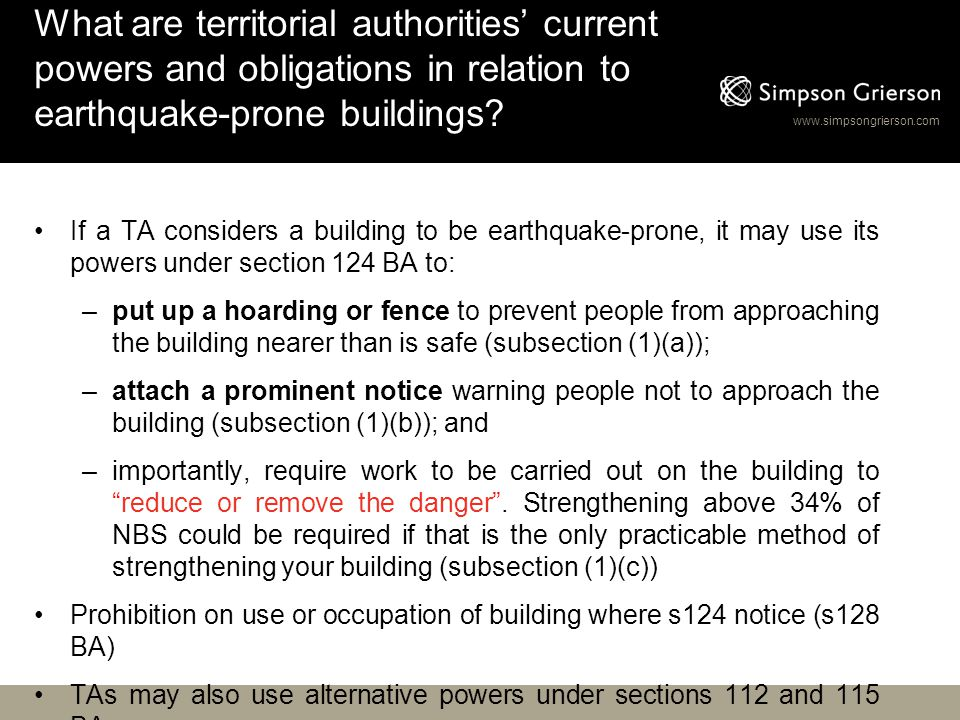 www.simpsongrierson.com What are territorial authorities' current powers and obligations in relation to earthquake-prone buildings? If a TA considers