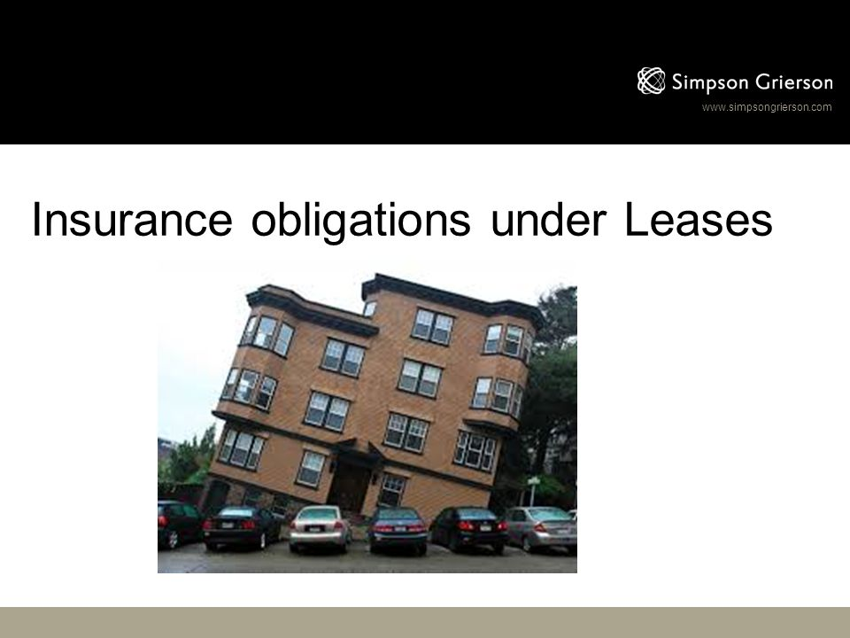 www.simpsongrierson.com Insurance obligations under Leases