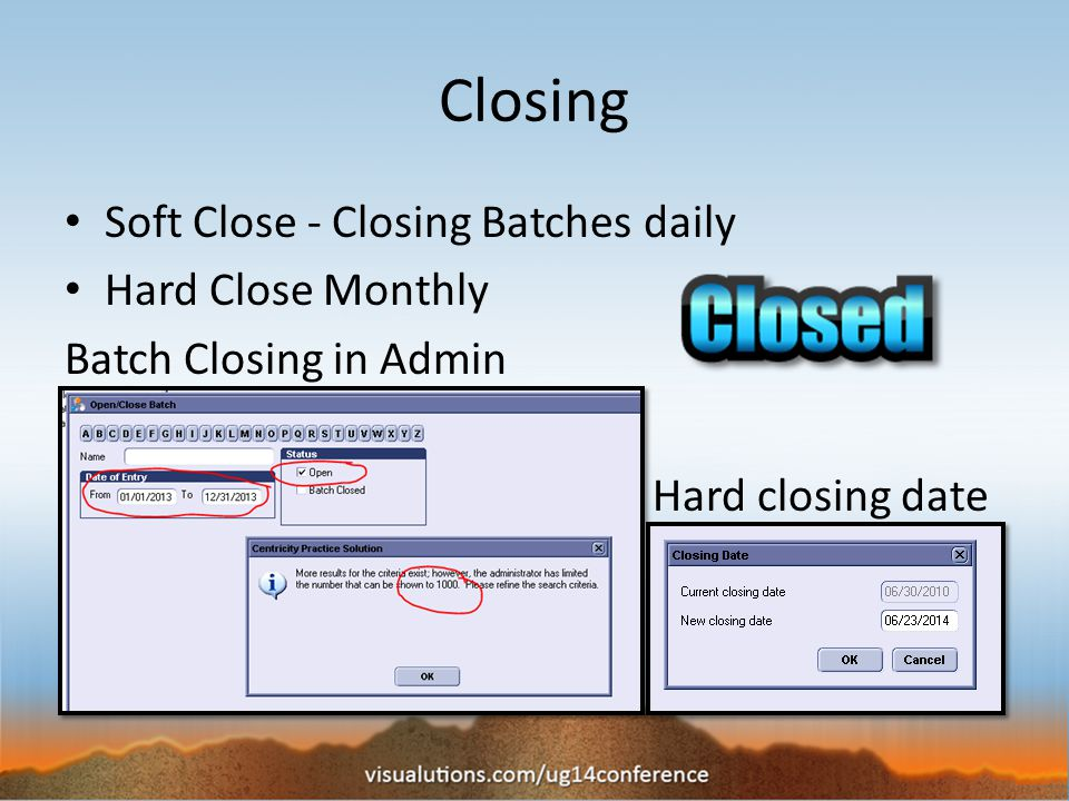 Closing Soft Close - Closing Batches daily Hard Close Monthly Batch Closing in Admin Hard closing date