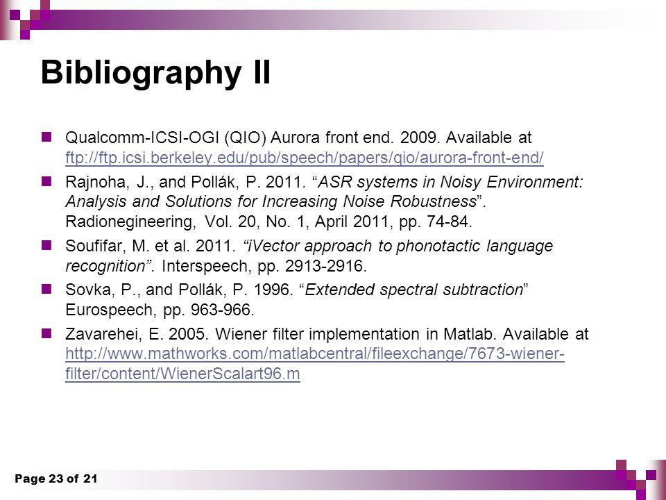 Bibliography II Qualcomm-ICSI-OGI (QIO) Aurora front end.