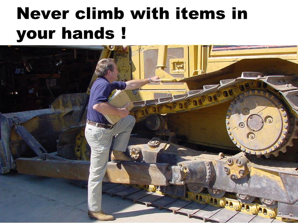 Never climb with items in your hands !