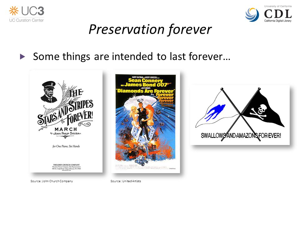 Preservation forever  Some things are intended to last forever… Source: John Church CompanySource: United Artists