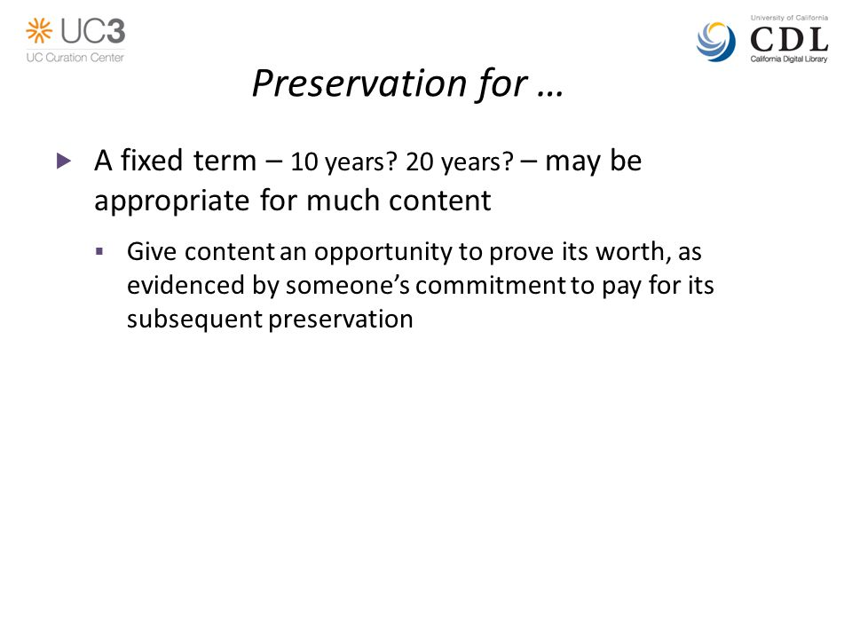 Preservation for …  A fixed term – 10 years. 20 years.