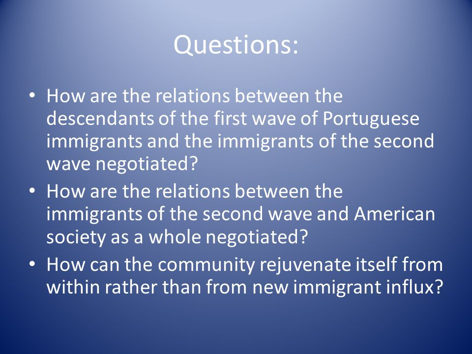 Questions: How are the relations between the descendants of the first wave of Portuguese immigrants and the immigrants of the second wave negotiated?