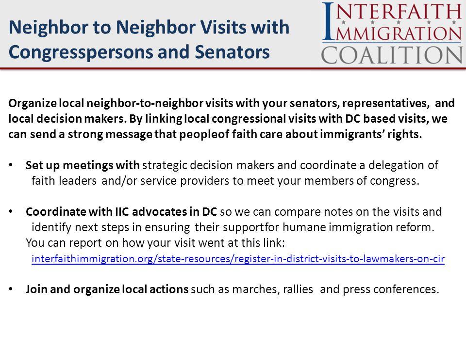 Neighbor to Neighbor Visits with Congresspersons and Senators Organize local neighbor-to-neighbor visits with your senators, representatives, and local decision makers.