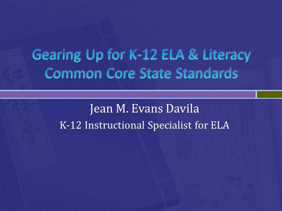 Jean M. Evans Davila K-12 Instructional Specialist for ELA