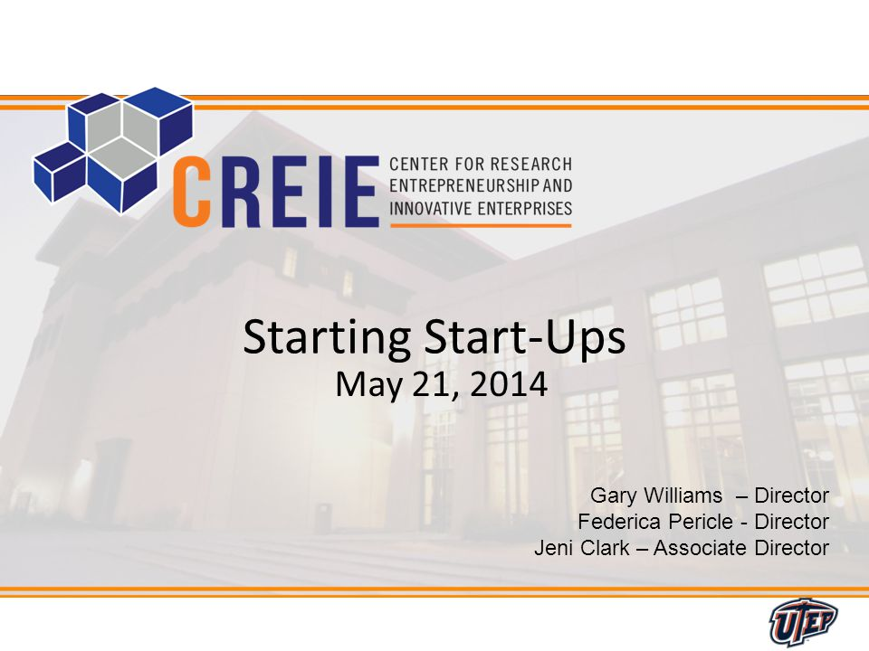 1 Gary Williams – Director Federica Pericle - Director Jeni Clark – Associate Director Starting Start-Ups May 21, 2014