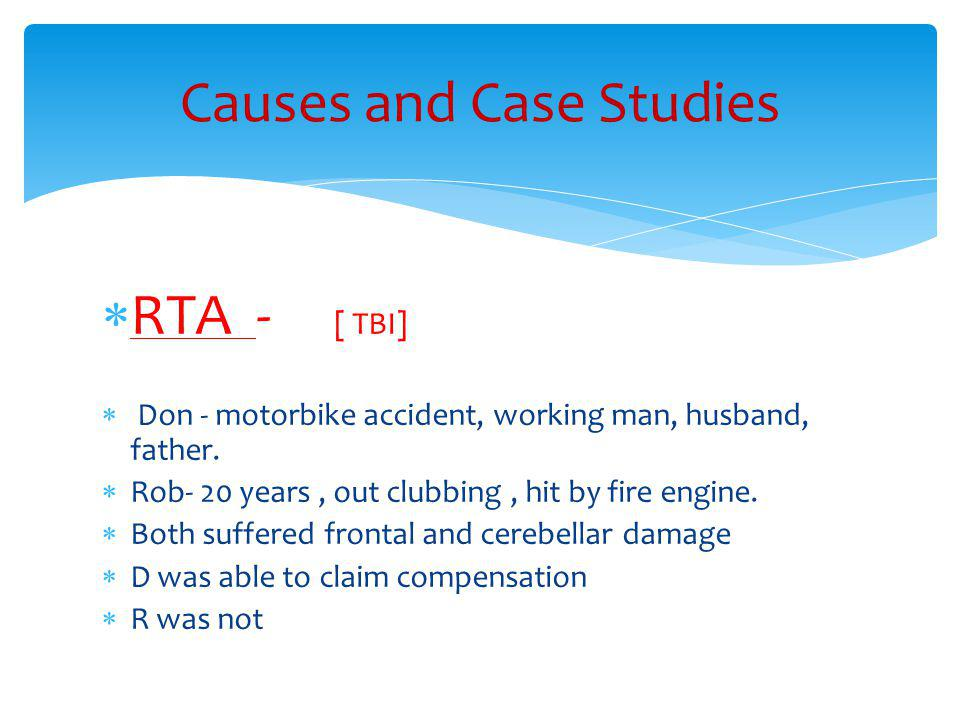  RTA - [ TBI]  Don - motorbike accident, working man, husband, father.
