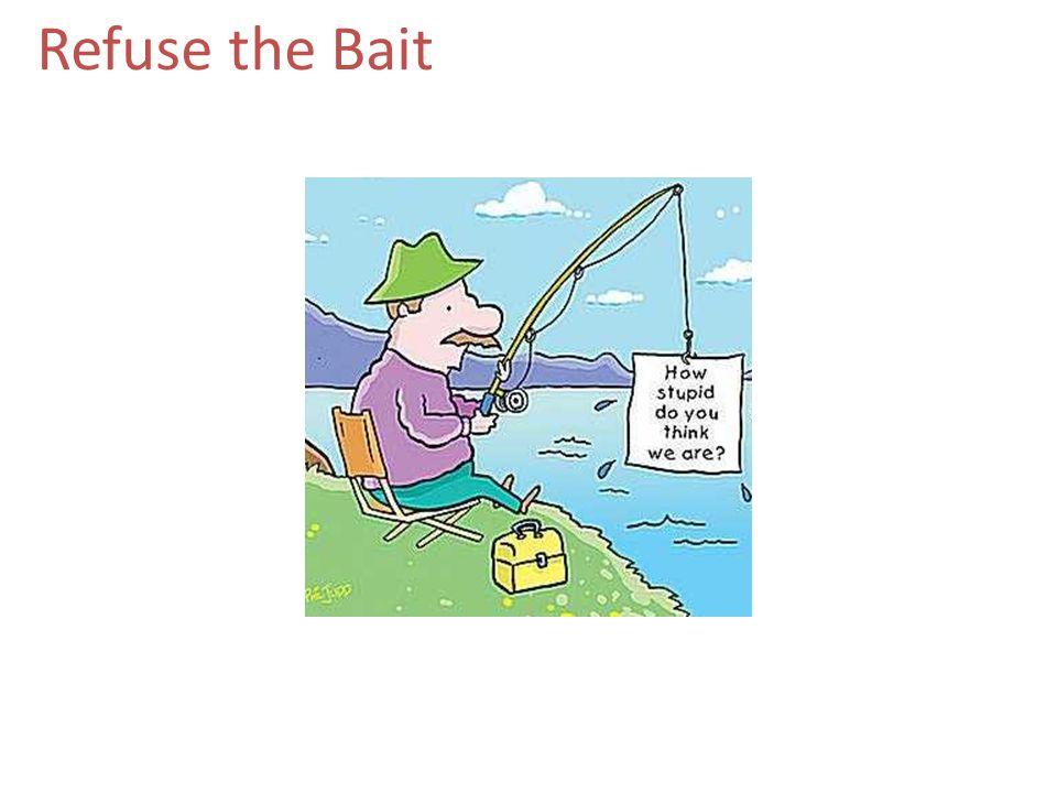 Refuse the Bait