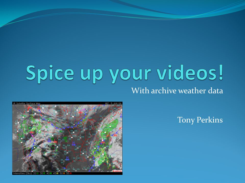 With archive weather data Tony Perkins