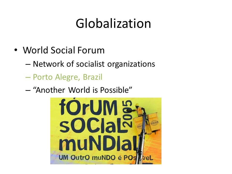 "Globalization World Social Forum – Network of socialist organizations – Porto Alegre, Brazil – ""Another World is Possible"""