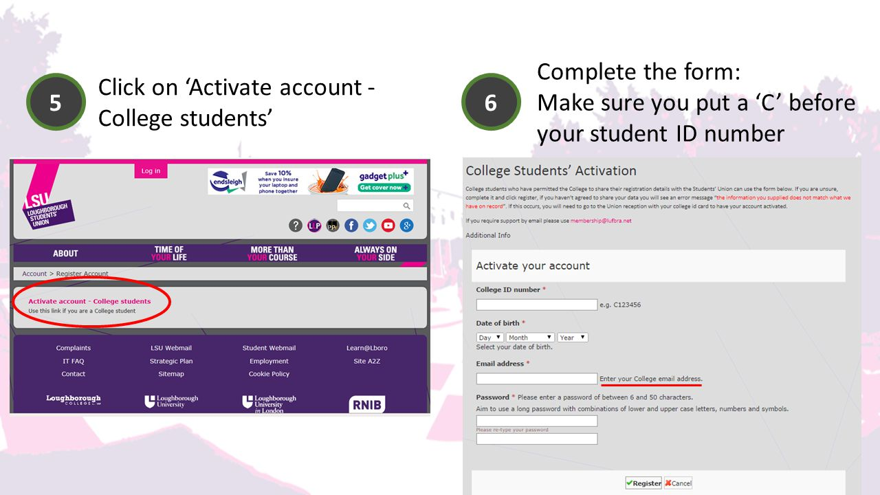 Click on 'Activate account - College students' Complete the form: Make sure you put a 'C' before your student ID number 56
