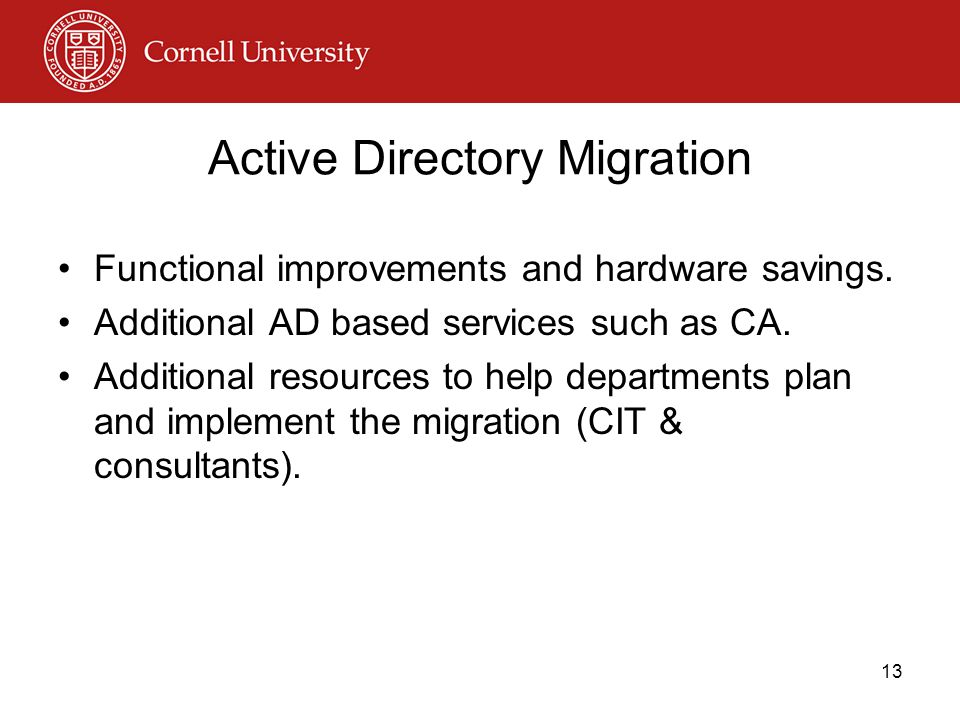 Active Directory Migration Functional improvements and hardware savings.