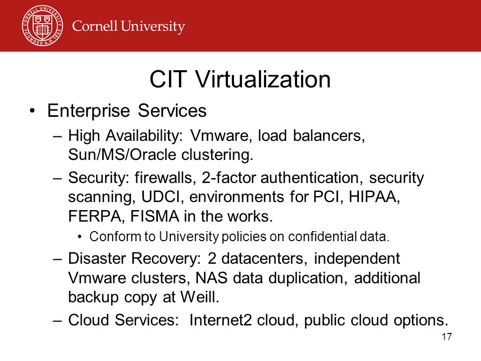 CIT Virtualization Enterprise Services –High Availability: Vmware, load balancers, Sun/MS/Oracle clustering.