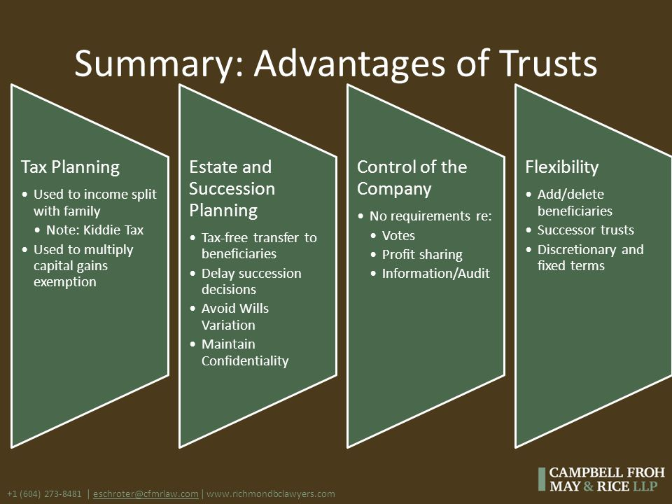 +1 (604) 273-8481 | eschroter@cfmrlaw.com | www.richmondbclawyers.com Summary: Advantages of Trusts