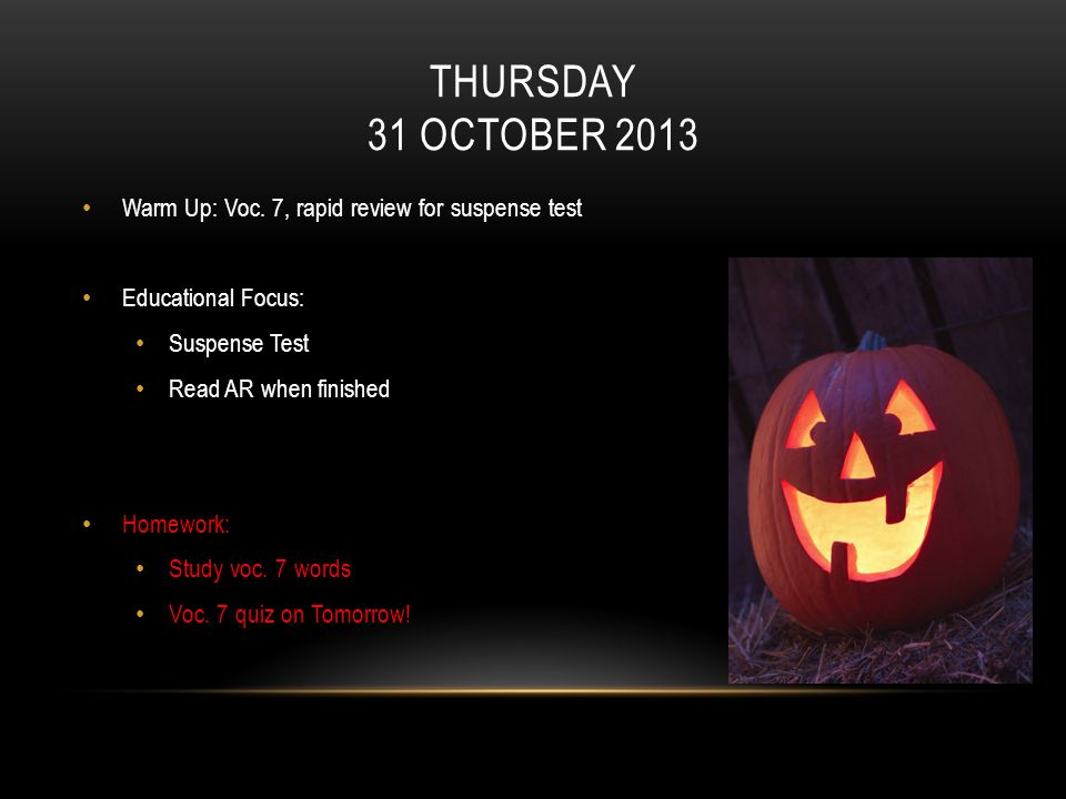 THURSDAY 31 OCTOBER 2013 Warm Up: Voc.